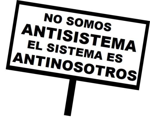 no-somos-antisistema-el-sistema-es-antinosotros (1)